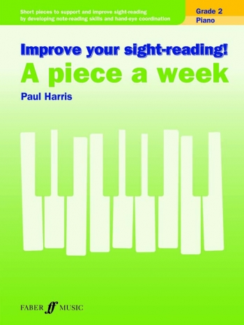 Improve Your Sight-Reading A Piece A Week. Piano Grade 2 (Paul Harris)