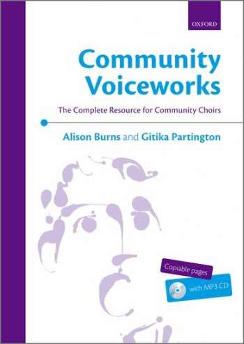 Community Voiceworks: The Complete Resource For Community Choirs Book & CD