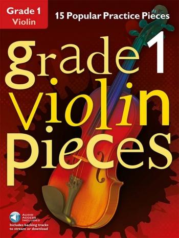 Grade 1 Violin Pieces: 15 Popular Practice Pieces Book & Audio Download (Chester)