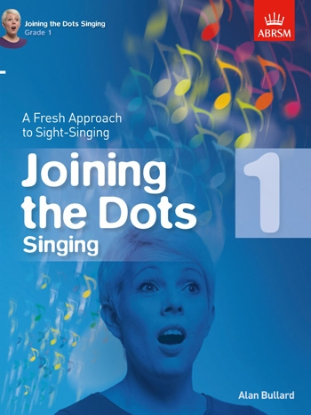 Joining The Dots Singing: Book 1: Fresh Approach To Sight-Reading (Bullard) ABRSM