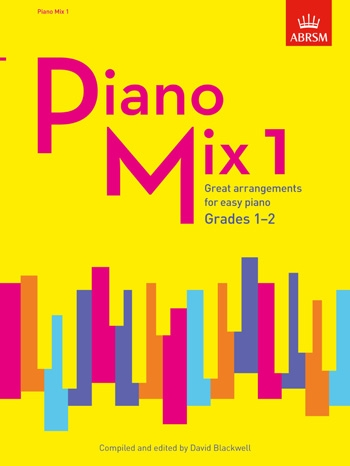 Piano Mix 1 Great Arrangements For Easy Piano Grade 1-2 (Blackwell) (ABRSM