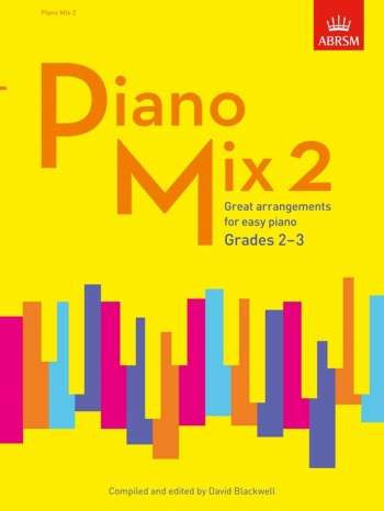 Piano Mix 2 Great Arrangements For Easy Piano Grade 2-3 (Blackwell) (ABRSM)