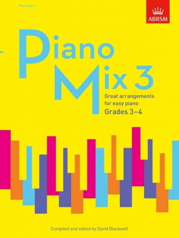 Piano Mix 3 Great Arrangements For Easy Piano Grade 3-4 (Blackwell) (ABRSM)