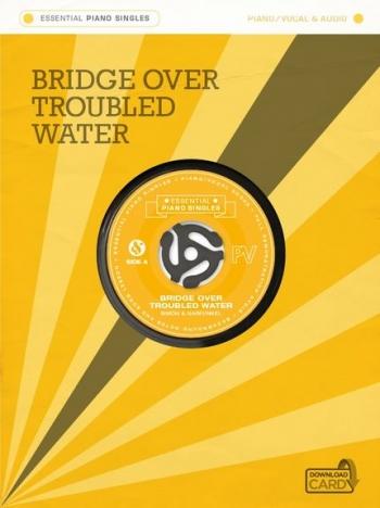 Essential Piano Singles: Simon & Garfunkel - Bridge Over Troubled Water (Single Sheet/Audio Download