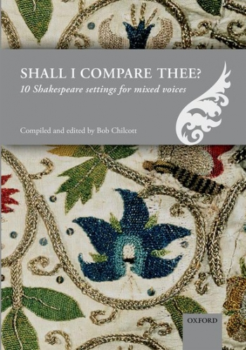 Shall I Compare Thee? 10 Shakespeare Settings For Mixed Voices (OUP)