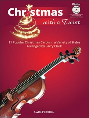 Christmas With A Twist: Violin: 11 Popular Christmas Carols: Book & CD