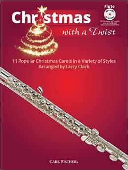 Christmas With A Twist: Flute: 11 Popular Christmas Carols: Book & CD