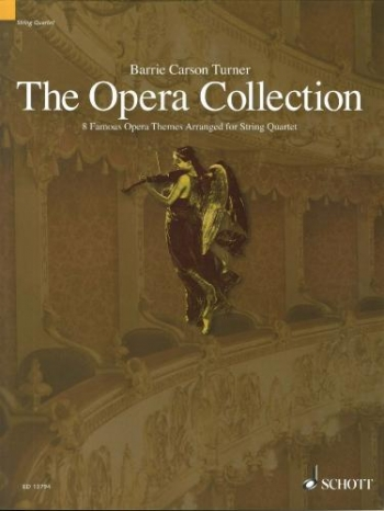 The Opera Collection 8 Famous Opera Themes For  String Quartet: Score & Parts (Schott)