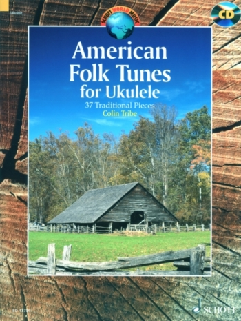 American Folk Tunes For Ukulele: 37 Traditional Pieces Book & Cd  (Schott)