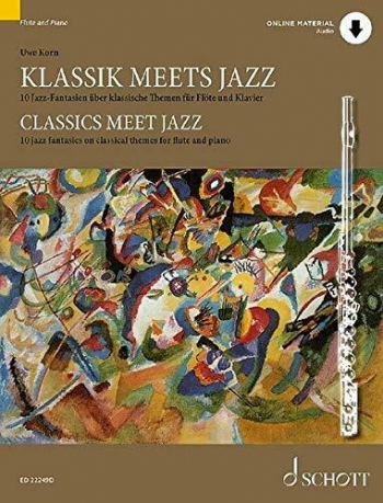 Classic Meets Jazz 10 Jazz Fantasies On Classical Themes For Flute & Piano Book & CD