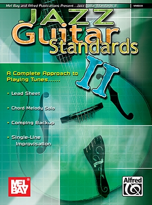 Jazz Guitar Standards: Volume 2: A Complete Approach To Playing Tunes: Guitar