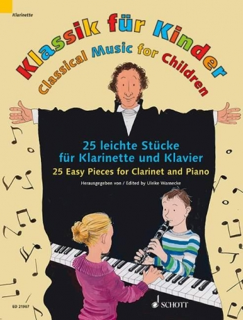 Classical Music For Children: 25 Easy Pieces: Clarinet And Piano