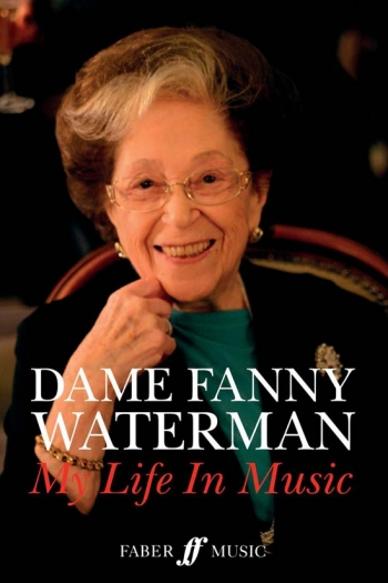 Dame Fanny Waterman: My Life In Music (Faber)