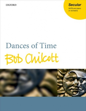 Dances Of Time: Vocal SATB & Piano (OUP)