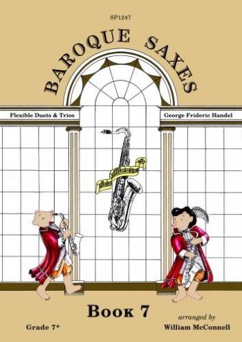 Baroque Saxes: Book 7: Flexible Duets & Trios Handel: Saxophone Ensemble