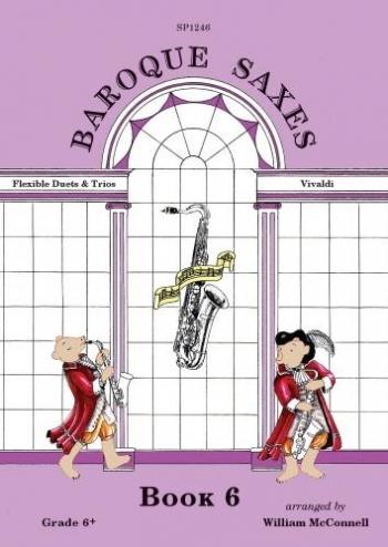 Baroque Saxes: Book 6: Flexible Duets & Trios Vivaldi: Saxophone Ensemble