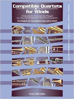 Compatible Quartets For Winds: 21 Quartets That Can Be Played By Any Combination  Clarine