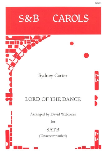 Lord Of The Dance: Vocal: SATB  (Carter Arr David Willcocks)