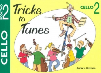 Tricks To Tunes Book 2: Cello (akerman)
