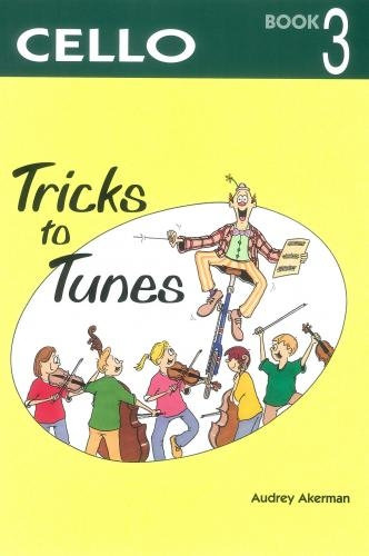Tricks To Tunes Book 3: Cello (akerman)