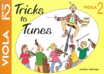 Tricks To Tunes Book 2: Viola (akerman)