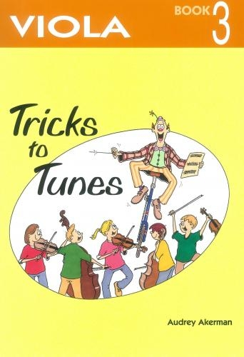 Tricks To Tunes Book 3: Viola (akerman)