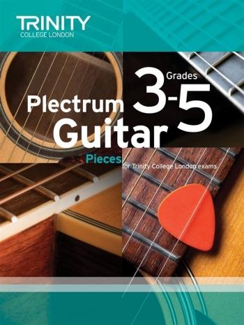 Trinity College London Plectrum Guitar Exam Pieces Grade 3 - 5