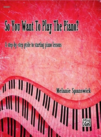 So You Want To Learn The Piano? Step By Step Guide To Starting Piano Lessons (Spanswick)