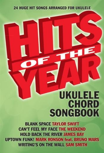 Hits Of The Year 2015 Ukulele Chord Songbook: Lyrics & Chords