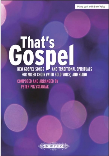 That;s Gospel; New Gospel Songs & Traditional Spirituals For Solo Voice & Piano (Peters)
