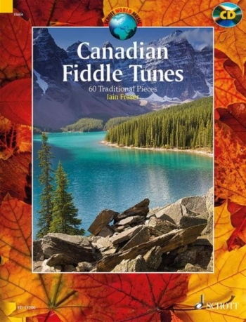 Canadian Fiddle Tunes: 60 Traditional Pieces: Violin: Book & Cd (Fraser)