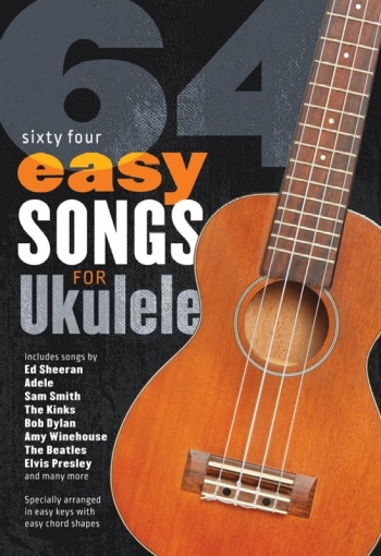 64 Easy Songs For Ukulele: Lyrics And Chords