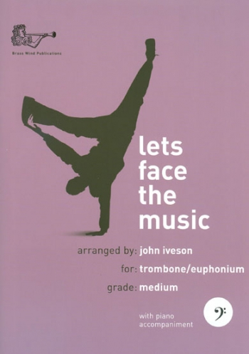 Lets Face The Music: Bc: Trombone/Euph & Piano Book & CD (Iveson)