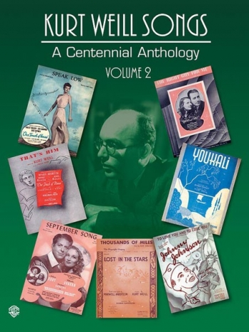 Kurt Weill: Songs: A Centennial Anthology: 2: Piano Vocal Guitar