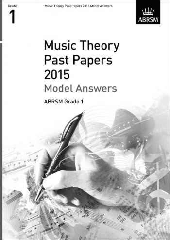 ABRSM: Music Theory Past Papers 2015 Model Answers Grade 1