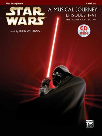 Star Wars Episode 1-6: A Musical Journey: Alto Saxophone Book & CD (Williams)