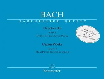 Organ Works Vol 4: Third Part Of The Clavier Übung Organ (Barenreiter)