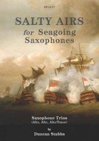 Salty Airs For Seagoing Saxophones: Sax Trios