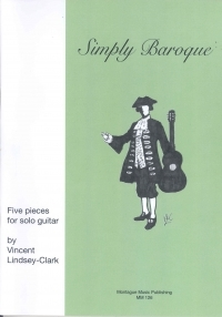 Simply Baroque Guitar: Five Pieces For Solo Guitar