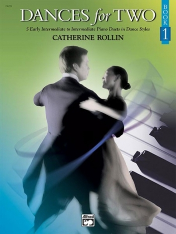Dances For Two, Book 1: Piano Duet By Catherine Rollin (Alfred)