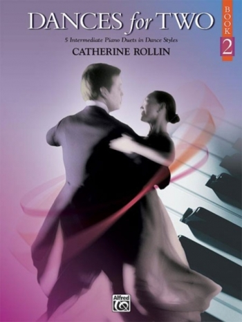 Dances For Two, Book 2: Piano Duet By Catherine Rollin (Alfred)