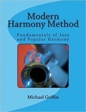 Modern Harmony Method; Fundamentals Of Jazz & Popular Harmony (M Griffen)