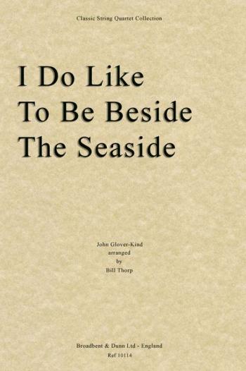 I Do Like To Be Beside The Seaside: String Quartet Score