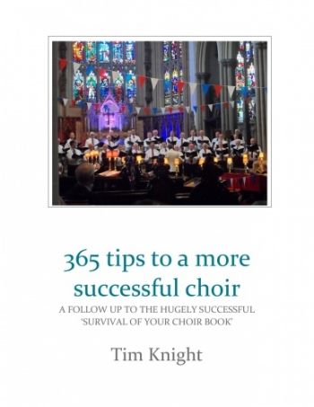365 Tips To A More Successful Choir  By Tim Knight