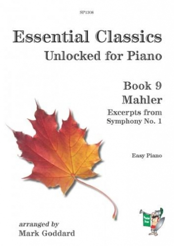 Essential Classics Unlocked For Piano Book 9: Mahler Excerpts From Symphony No 1. (goddard