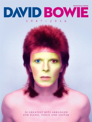 David Bowie 1947 - 2016: 20  Greatest Hits For Piano Vocal Guitar