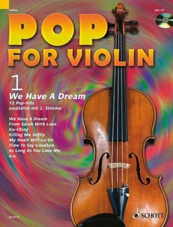 Pop For Violin: We Have A Dream For 1 Or 2 Violins Book & Backing Tracks (Schott)