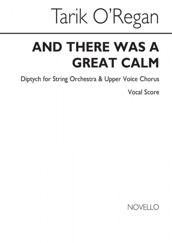 O'Regan: And There Was Great Calm: SSA, String Ensemble (Vocal Score)
