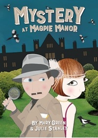 Mystery At Magpie Manor Ages 7-11 Book & Cd  (by Mary Green & Julie Stanley)