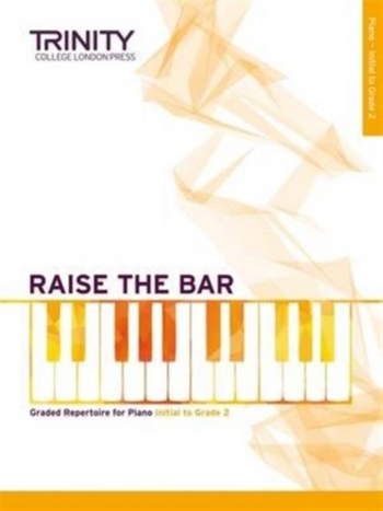 Raise The Bar Piano Book 1 (Initial-Gr 2) (Trinity)